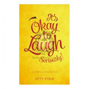 It's OK To Laugh. Seriously! (Stolik)