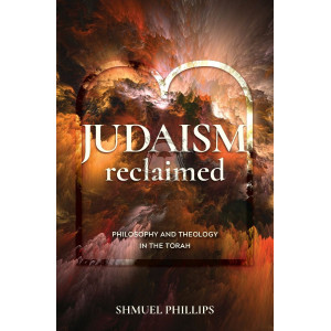 Judaism Reclaimed Philosophy And Theology In The Torah