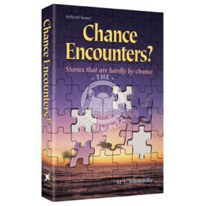 Chance Encounters?