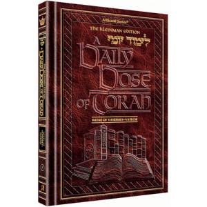 A DAILY DOSE OF TORAH SERIES 1 Vol 03: Weeks of Vayeishev through Vayechi