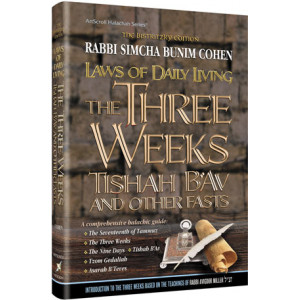 Laws of the 3 Weeks, Tishah B'Av & Fasts Laws of Daily Living Series Bistritzky