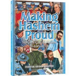 Making Hashem Proud